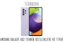 Samsung Galaxy A52 Teknik Özellikleri ve Fiyatı